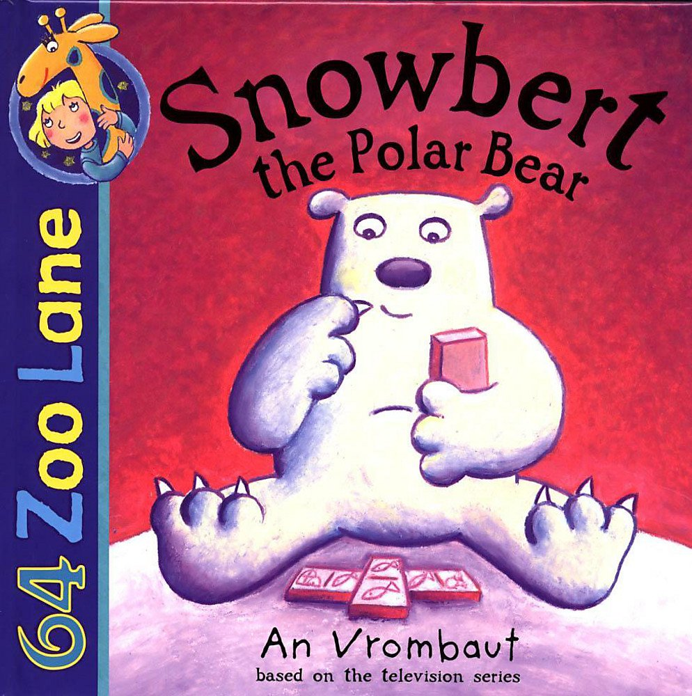 Snowbert the Polar Bear (64 Zoo Lane) pdf epub
