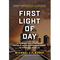 First Light of Day: A Cautionary Tale Of Our Future Written By One Of Today's leading...