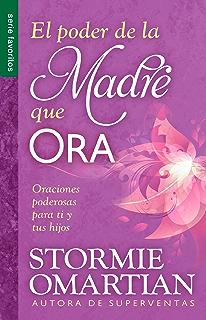 El poder de la madre que ora (Spanish Edition)