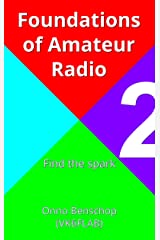 Foundations of Amateur Radio: Volume 2: Find the spark Kindle Edition