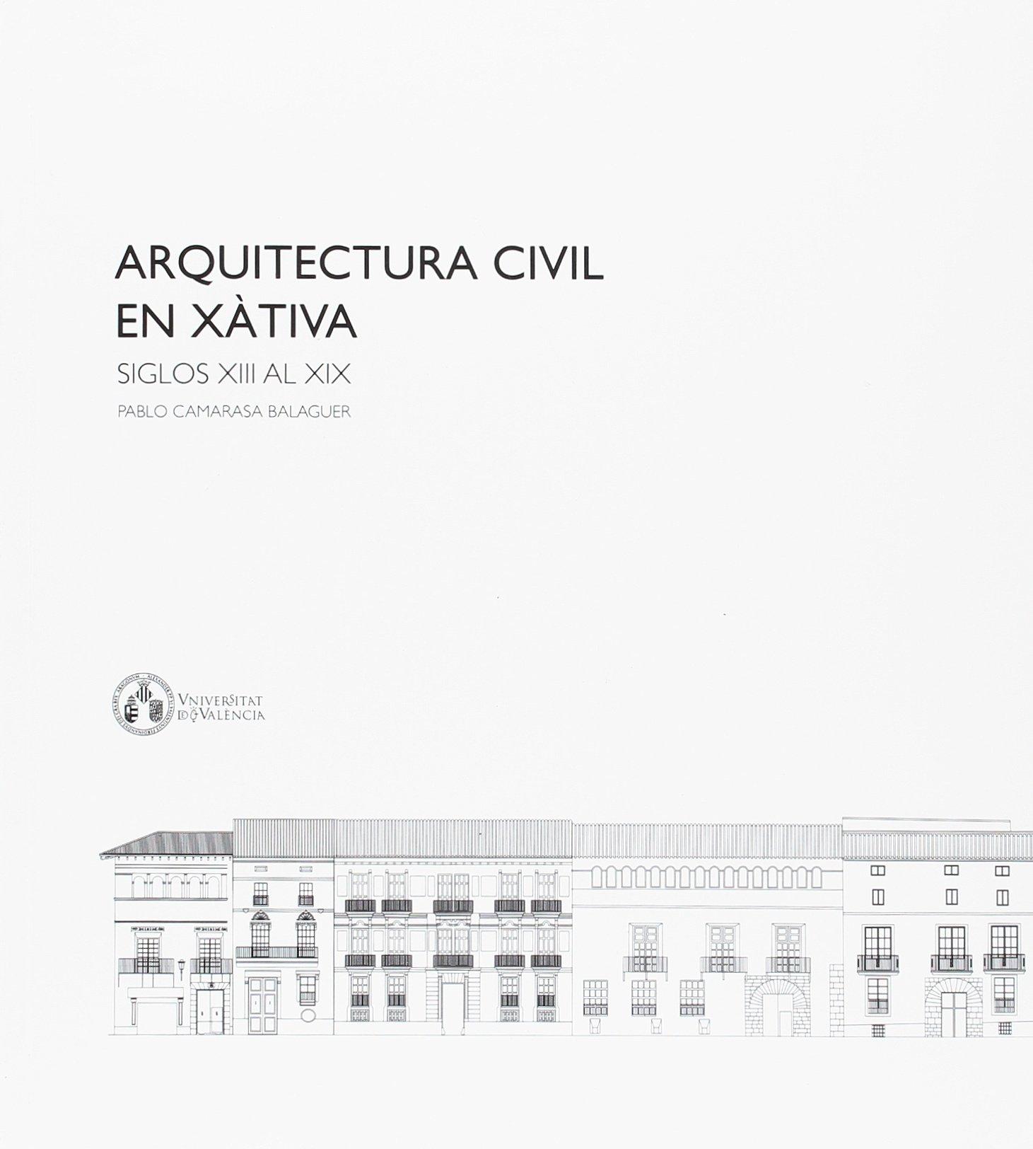 Arquitectura civil en Xàtiva: Amazon.es: Pablo Camarasa ...