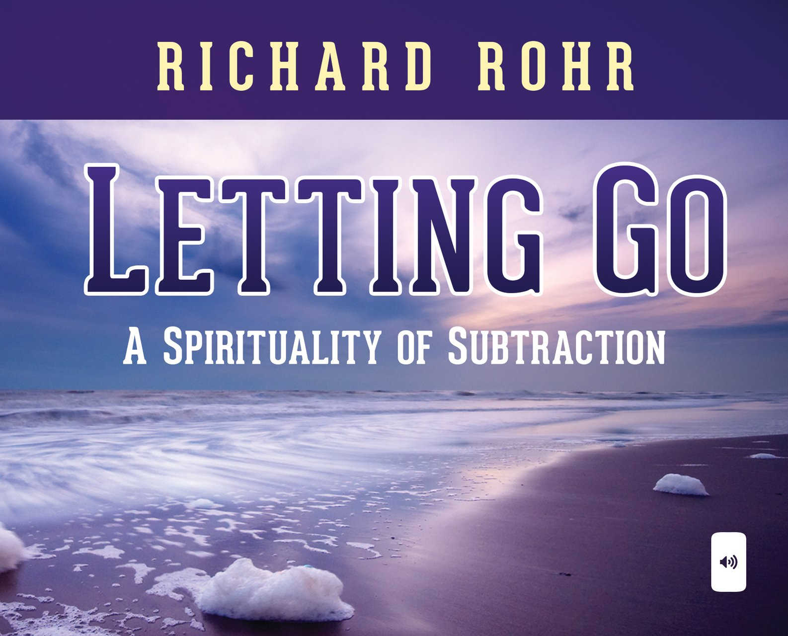 Letting Go: A Spirituality Of Subtraction: Richard Rohr Ofm:  9781616360955: Amazon: Books