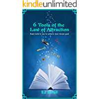 6 Tools of the Law of Attraction: Easy tools to use to achieve your dream goal (English Edition)