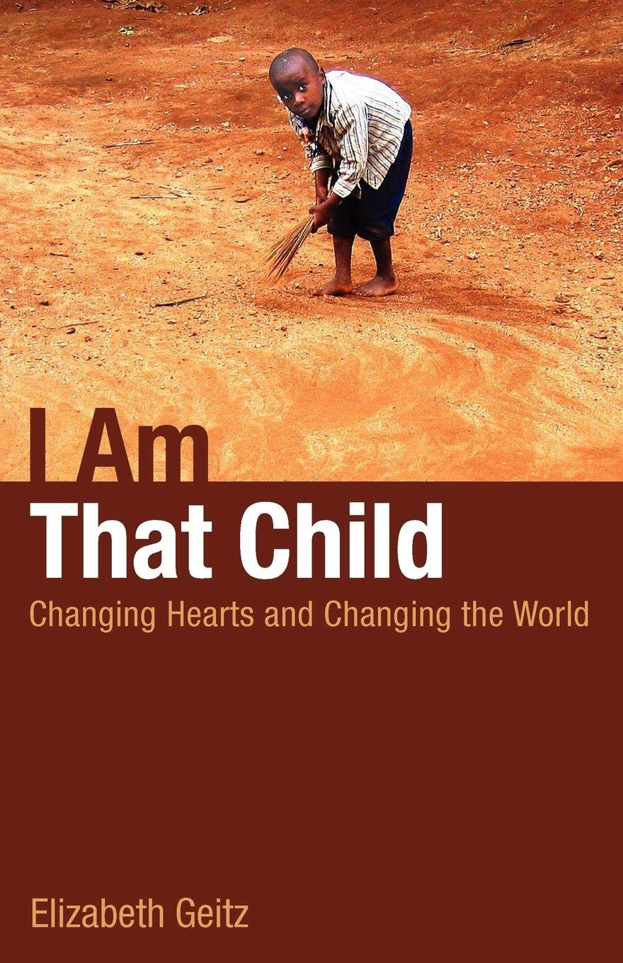 Download I Am That Child: Changing Hearts and Changing the World ebook