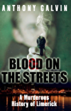 Blood on the Streets: A Murderous History of Limerick