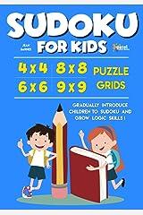 Sudoku for Kids: 4x4, 6x6, 8x8, & 9x9 Puzzle Grids - Gradually Introduce Children to Sudoku and Grow Logic Skills! Paperback