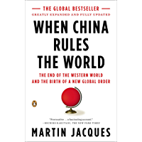 When China Rules the World: The End of the Western World and the Birth of a New Global Order: Second Edition (English Edition)