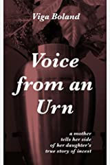 Voice From An Urn: A mother tells her side of her daughter's true story of incest (No Tears for my Father Book 3) Kindle Edition
