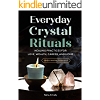 Everyday Crystal Rituals: Healing Practices for Love, Wealth, Career, and Home (English Edition)