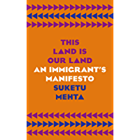 This Land Is Our Land: An Immigrant's Manifesto (English Edition)