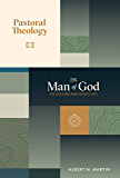 Pastoral Theology, Vol. 1: The Man of God: His Calling and Godly Life