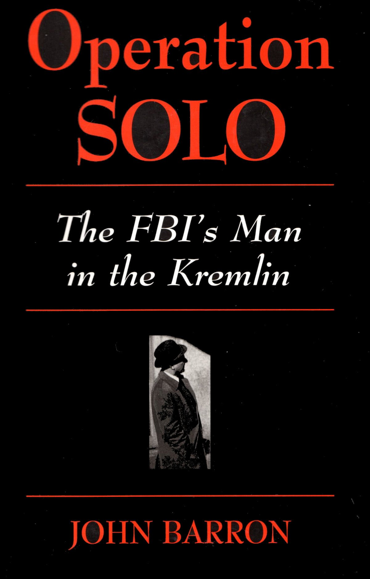 Operation Solo: The FBIs Man in the Kremlin (Cold War Classics)