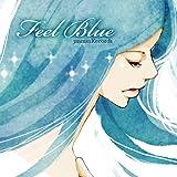Feel Blue ~珠玉のクラシック オルゴールの調べ~