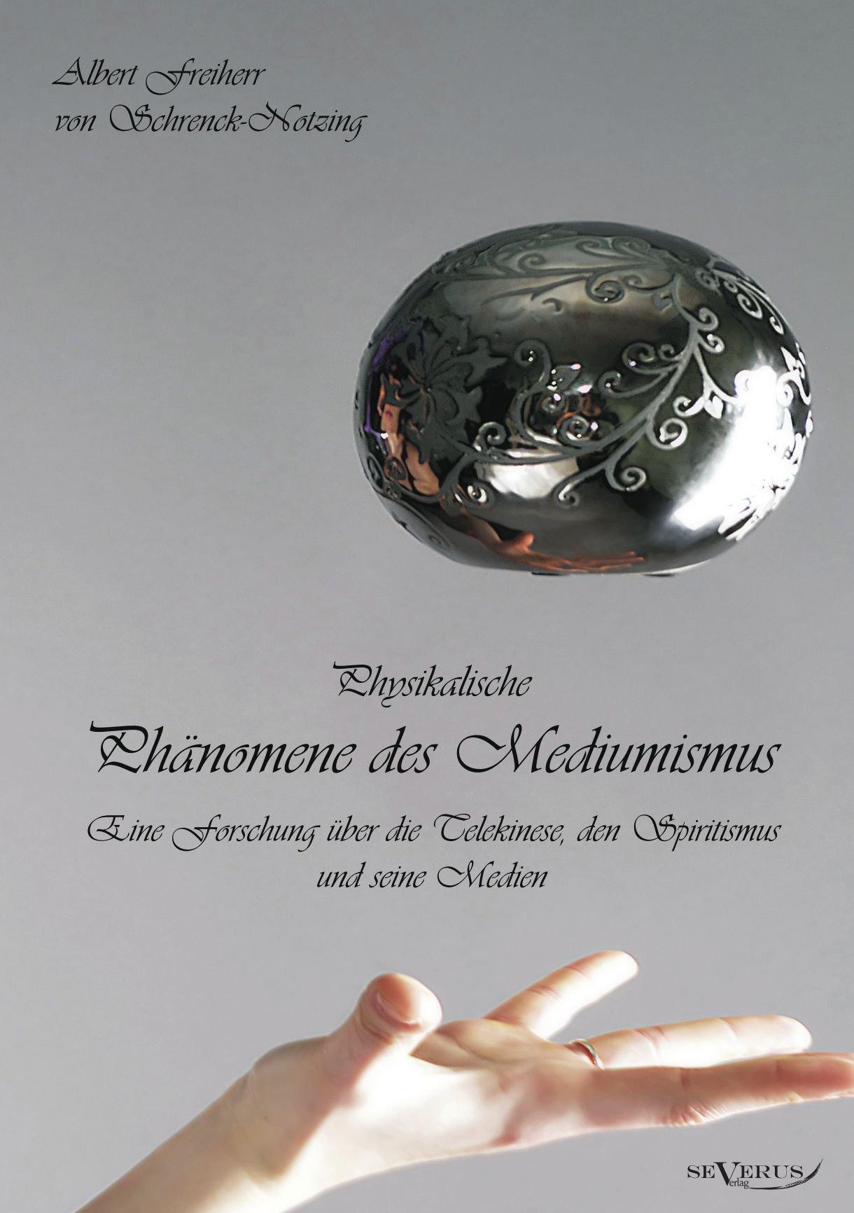 Physikalische Phänomene des Mediumismus (German Edition) ebook