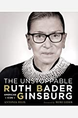 The Unstoppable Ruth Bader Ginsburg: American Icon Hardcover