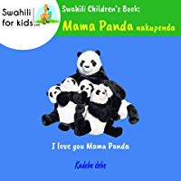 Swahili Children's Book: Mama Panda nakupenda: I love you Mama Panda (English Edition)