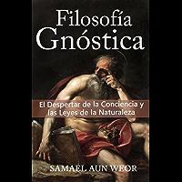FILOSOFIA GNOSTICA: El Despertar de la Conciencia y las Leyes de la Naturaleza
