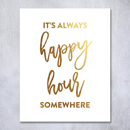 Amazing Itu0027s Always Happy Hour Somewhere Gold Foil Art Print Alcohol Sign Beer  Lover Quote Cocktail Poster