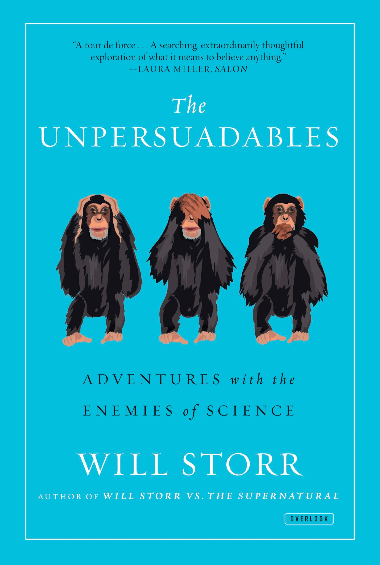 The Unpersuadables  Adventures With The Enemies Of Science
