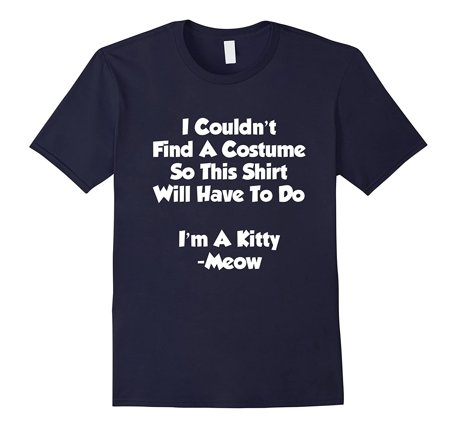 I'm A Kitty Meow Funny Lazy Easy Cat Costume T-Shirt-azvn