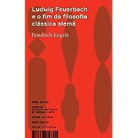 Ludwig Feuerbach e o fim da filosofia clássica alemã