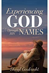 Experiencing God Through His Names Kindle Edition