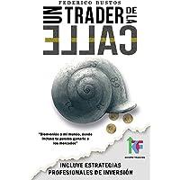 Un Trader de la Calle: Estrategias para invertir en Bolsa y Forex online y ganar dinero (Spanish Edition)