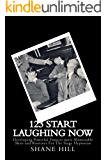 12?3? Start Laughing Now: Developing Powerful Funnier more Memorable Skits and Routines for the Stage Hypnotist (An Introduction to Stage Hypnosis and Mentalism Book 30)