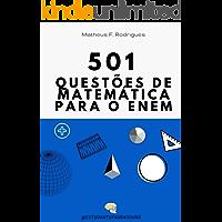 501 Questões de Matemática para o Enem: Resolução de questões é o jeito mais rápido para ser aprovado no Enem