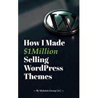How I Made $1million Selling WordPress Themes: A Practical Guide to Sell WordPress Themes on ThemeForest (English Edition)