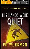 His Hands were Quiet (Zachary Goldman Mysteries Book 2)