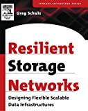 Resilient Storage Networks: Designing Flexible Scalable Data Infrastructures (Digital Press Storage Technology (Paperback))