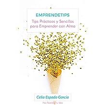 Emprendetips: Tips para Emprender con Alma (Spanish Edition) Sep 7, 2018