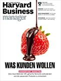 Harvard Business Manager 10/2016: Was Kunden wollen