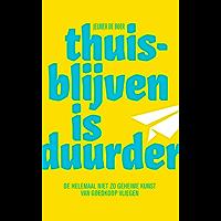 Thuisblijven is duurder (E-book): De helemaal niet zo geheime kunst van goedkoop vliegen