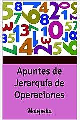 Apuntes de Jerarquía de Operaciones: Matepedia (Spanish Edition) Kindle Edition