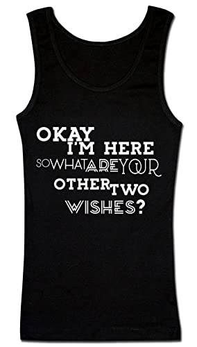 Okay I'm Here So What Are your Other Two Wishes Typography Camiseta sin mangas para mujer