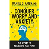 Conquer Worry and Anxiety: The Secret to Mastering Your Mind