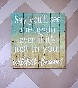 PotteLove Rustic Wooden Plaque Wall Art Hanging Sign Wildest Dreams Wood Sign 12