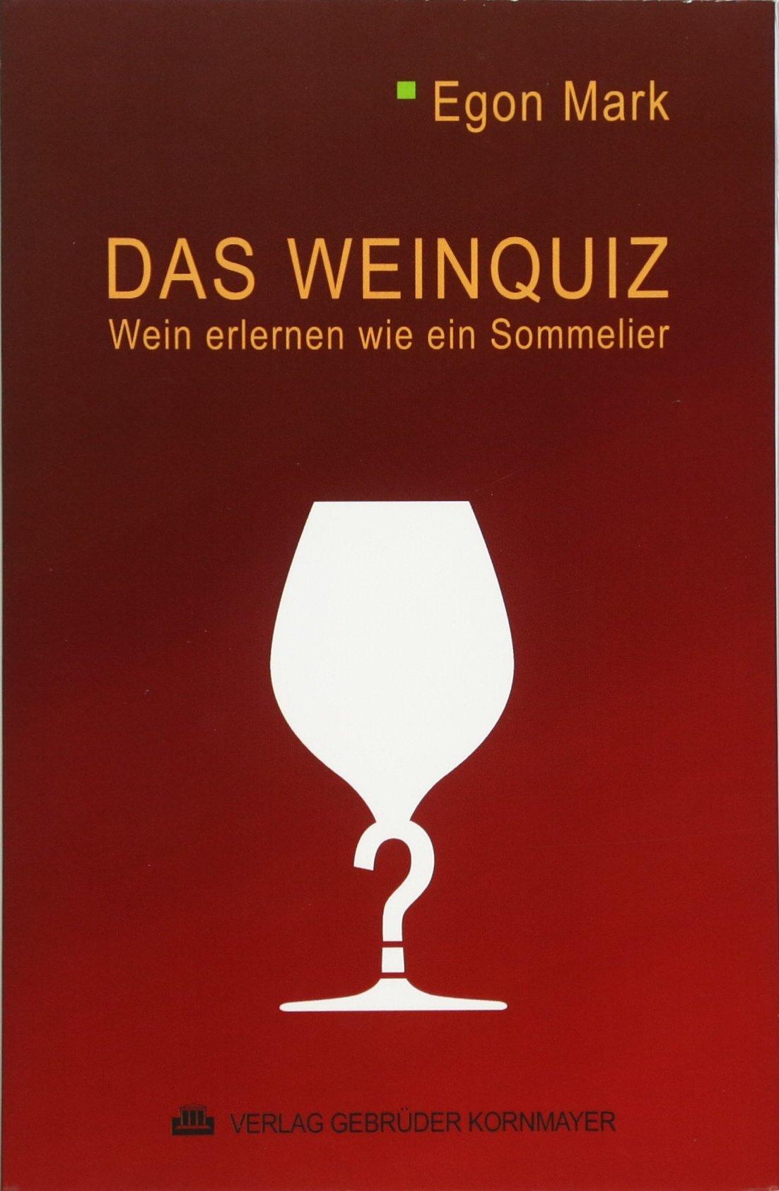 Das Weinquiz: Wein erlernen wie ein Sommelier