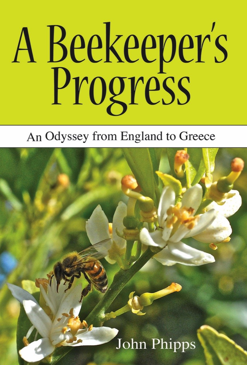 A Beekeeper's Progress: An Odyssey from England to Greece