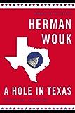 A Hole in Texas: A Novel (Wouk, Herman)