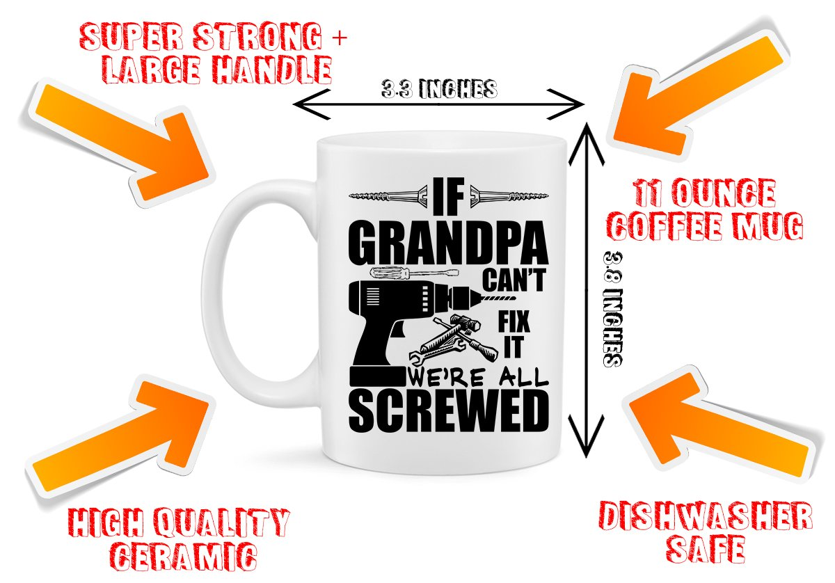 If Grandpa Can't Fix It We're All Screwed Funny 11 Oz Coffee Mug Great Gift for Fathers Day Gift for Dad, Grandpa, Husband From Son, Papa Fathers Day Gift from Son and Daughter Funny Grandpa Mug by Hot Ass Tees (Image #3)