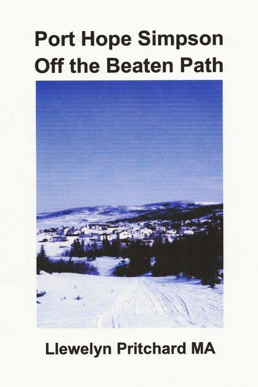 Download Port Hope Simpson Off the Beaten Path: Newfoundland and Labrador, Canada (Port Hope Simpson Mysteries) (Volume 8) (Javanese Edition) pdf epub