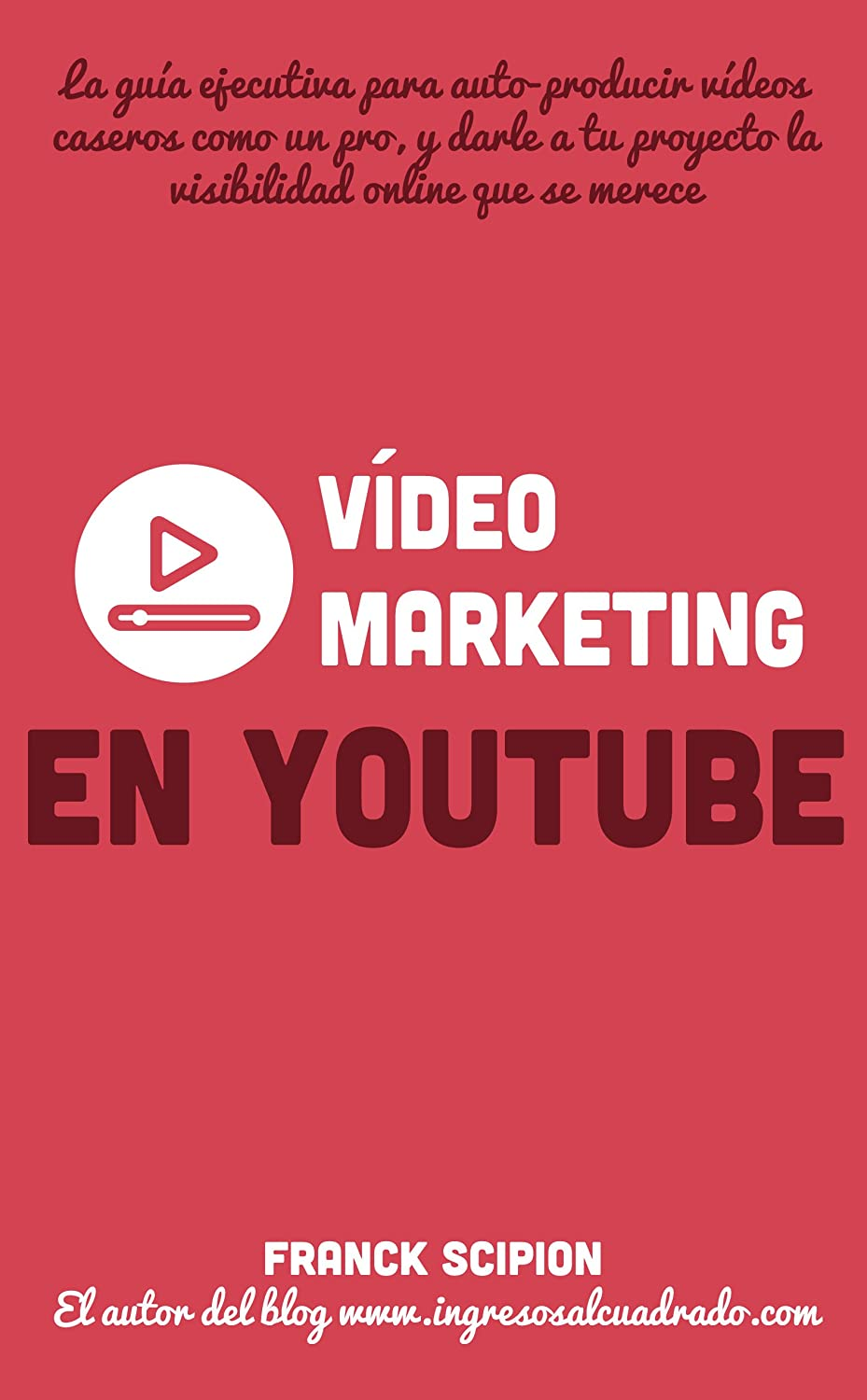 Vídeo Marketing en YouTube (Guías ejecutivas