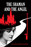 The Shaman and the Angel. Russian Historical Fiction Short Stories: A prequel to the Russian Treasures Series