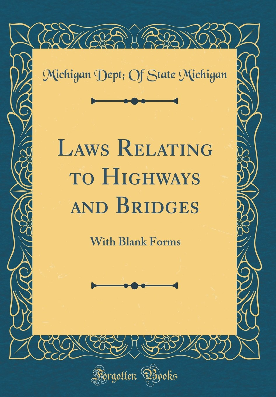 Laws Relating to Highways and Bridges: With Blank Forms (Classic Reprint) pdf epub