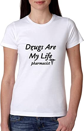 Farmacéutico – drogas son mi vida – Funny farmacia broma camiseta de algodón de las mujeres: Amazon.es: Ropa y accesorios