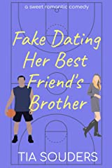 Fake Dating Her Best Friend's Brother: A Sweet Romantic Comedy (Love on the Court Book 1) Kindle Edition