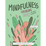 Mindfulness Coloring Book: A Relaxing Coloring Therapy Gift Book for Adults Relaxation with Stress Relieving, Nature Art Desi